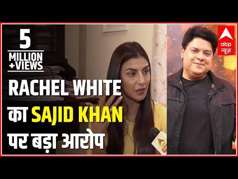 Xxx Mp4 Rachel White EXCLUSIVE Sajid Khan Touched My Chest Alleges Actress ABP News 3gp Sex