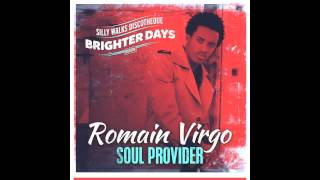 Romain Virgo - Soul Provider (Brighter Days Riddim) prod. by Silly Walks Discotheque