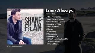 SHANE FILAN NEW ALBUM (Love Always)