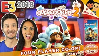 E3 2018: OVERCOOKED 2 (FOUR PLAYER CO-OP MULTIPLAYER - PART 1) for the NINTENDO SWITCH