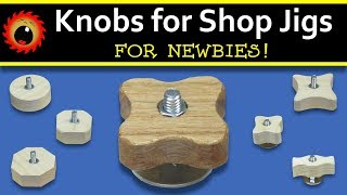 How to Make Knobs for Shop Jigs, for Newbies!