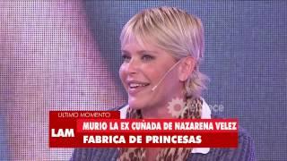 Murió la ex cuñada de Nazarena Vélez