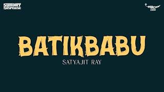 Sunday Suspense   Batikbabu   Satyajit Ray   Mirchi 98.3