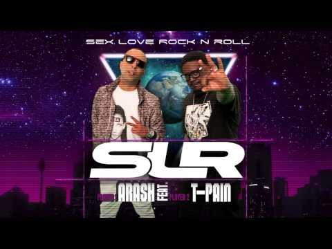 Arash Feat. T-Pain - Sex Love Rock N Roll (SLR)