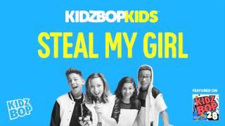 KIDZ BOP Kids - Steal My Girl (KIDZ BOP 28)