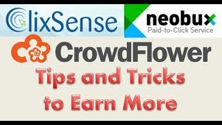 Increase your earning, doing tasks of Crowdflower from Clixsense/Neobux