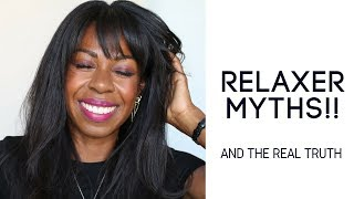 FOUR TOP RELAXED HAIR MYTHS - AND THE TRUTH!