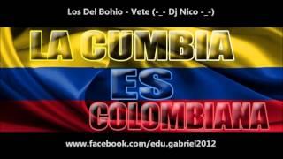 Los Del Bohio - Vete (-_- Dj Nico -_-)