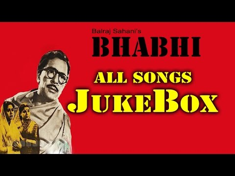 Bhabhi | All Songs | Best Songs Of Balraj Sahani | Jukebox