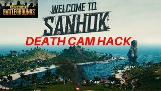 PUBG SANHOK - DEATH CAM HACK.... AGAIN?!