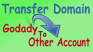 Transfer Domain From Godaddy To Other Hosting Or other godaddy Account (Video)