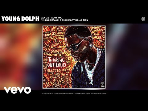 Young Dolph Go Get Sum Mo Official Audio ft. Gucci Mane 2 Chainz Ty Dolla ign