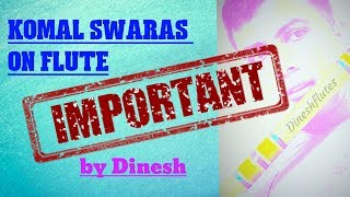 How to Play Komal Swaras on Flute