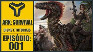 ► Dicas de ARK: Survival Evolved #001 - Primeira Noite e Domesticar - Tonny Gamer