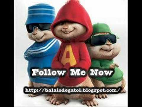 Alvin e os esquilos Follow me Now