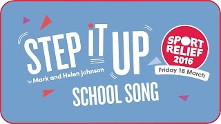 Step It Up for Sport Relief - 2016 School Song