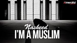 I'm a Muslim - Nasheed By Hafs Al-Gazzi
