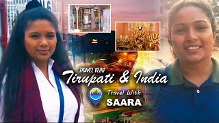 Travel With Saara | Tirupati & India | TRAVEL VLOG #6