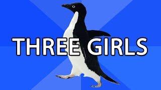 Awkward Situations: Three Girls