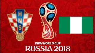 FIFA 18 - CROATIA VS NIGERIA WORLD CUP 2018