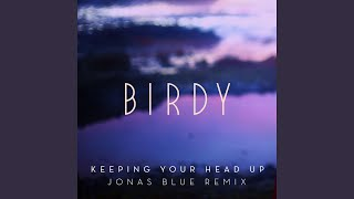 Keeping Your Head Up (Jonas Blue Remix) (Radio Edit)