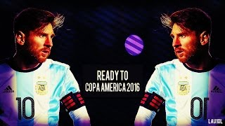 Lionel Messi ● Ready To Copa América 2016 ● Argentina Skills | HD