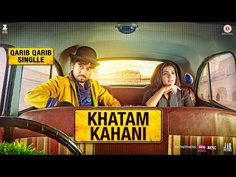 Khatam Kahani   Qarib Qarib Singlle   Irrfan   Parvathy   Vishal Mishra feat. Nooran Sisters