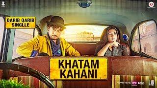 Khatam Kahani Qarib Qarib Singlle Irrfan Parvathy Vishal Mishra Feat Nooran Sisters