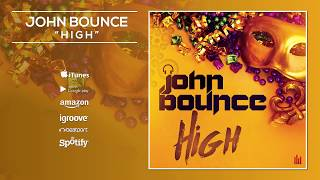 John Bounce - High [Official]
