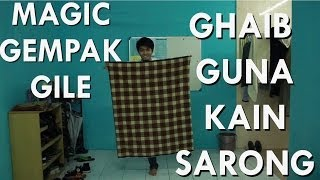 Budak buat magic gempak gile ! Ghaib guna kain sarong !