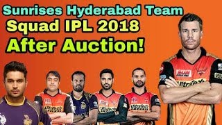 IPL 2018: Sunrises Hyderabad (SRH) Team Squad After Auction | Cricket News Today