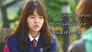 The Suspicious Housekeeper MV | Shattered