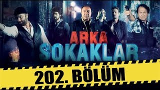 ARKA SOKAKLAR 202. BÖLÜM | FULL HD