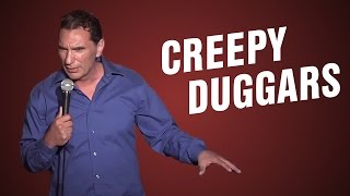 Creepy Duggars (Stand Up Comedy)