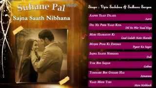 Suhane Pal Vol. 09 | Sajna Saath Nibhana | Vipin Sachdeva & Sadhana Sargam
