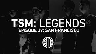 TSM: LEGENDS - Season 2 Episode 27 - San Francisco (Worlds 2016)
