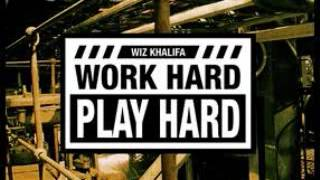 Wiz Khalifa-Work Hard Play Hard (Explicit)