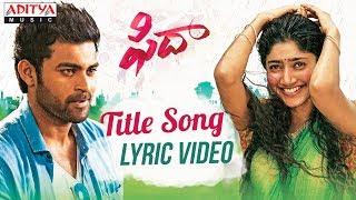 Fidaa Song With English Lyrics | Fidaa Songs | Varun Tej, Sai Pallavi |Shakthikanth Karthick