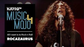All I Want Is To Rock n Roll - Rocazaurus - Music Mojo Season 4 - KappaTV