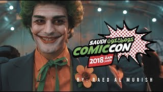 Saudi Comic Con 2018 | سعودي كوميك كون