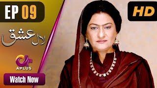 Drama | Laal Ishq - Episode 9 | Aplus Dramas | Faryal Mehmood, Saba Hameed, Waseem Abbas, Babar Ali