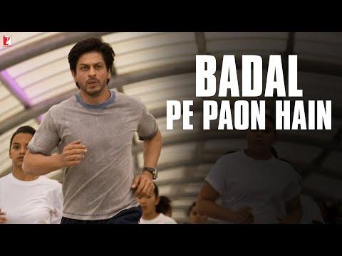 Badal Pe Paon Hain Song   Chak De India   Shah Rukh Khan