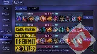 Cara simpan replay mobile legend ke galeri