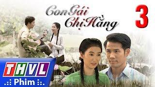 THVL | Con gái chị Hằng - Tập 3