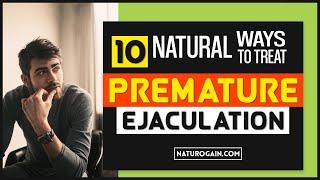 10 Natural Ways to Treat Premature Ejaculation or Low Stamina in Men
