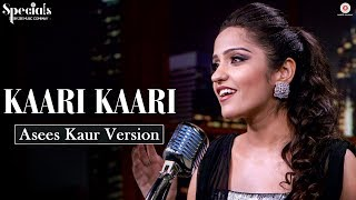 Kaari Kaari - Asees Kaur Version | Specials by Zee Music Co.