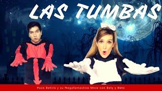 Las Tumbas Con Bely y Beto - Paco Becris y su Megafantastico Show