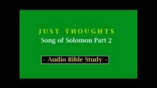 Just Thoughts  Song of Solomon Part 2  2013