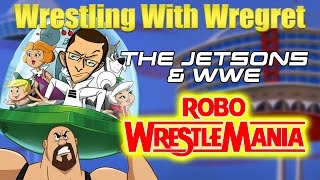 The Jetsons & WWE: Robo-Wrestlemania | Wrestling With Wregret