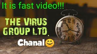 Is Tha Fast Video  VIRUS GROUP LTD.chanal